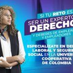 #UCC | UNIVERSIDAD COOPERATIVA DE COLOMBIA OFRECE UN NUEVO POSGRADO EN DERECHO LABORAL Y SEGURIDAD SOCIAL EN EL CAMPUS MONTERÍA